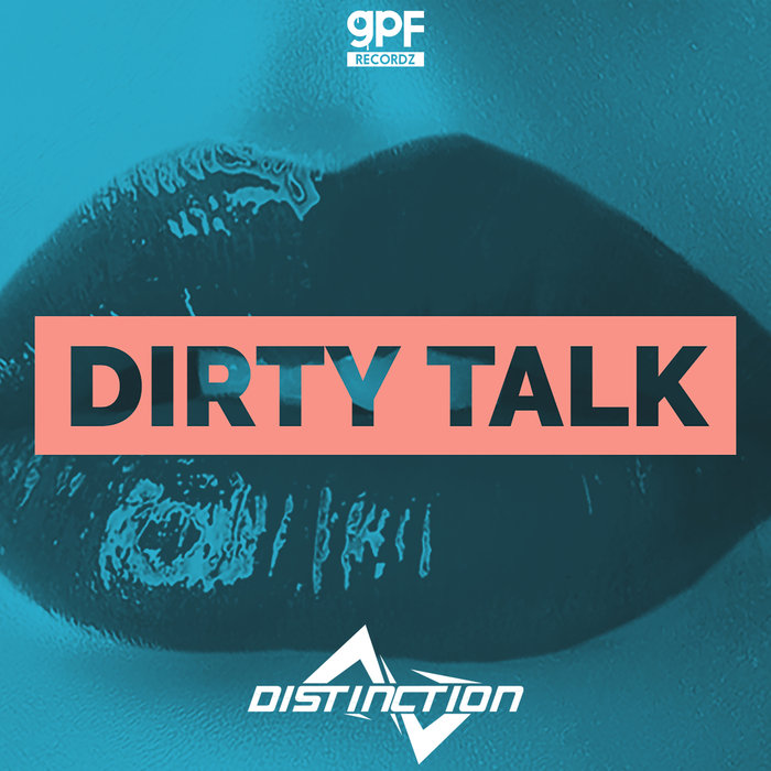 DISTINCTION - Dirty Talk
