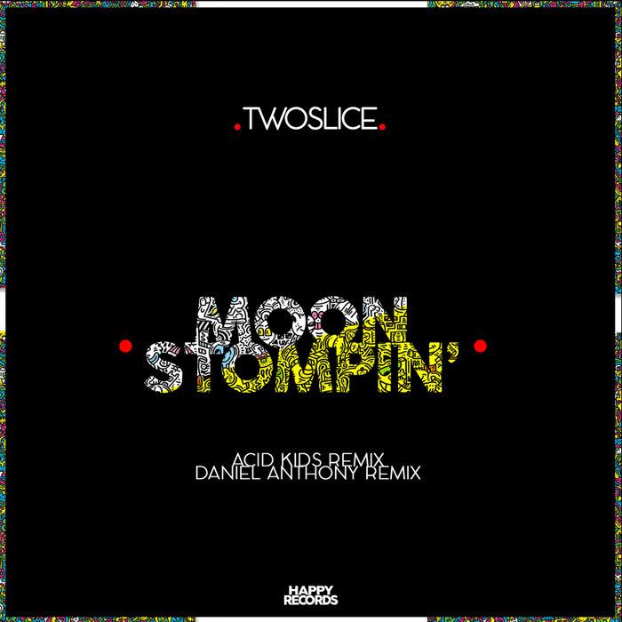 TWOSLICE - Moon Stompin' EP