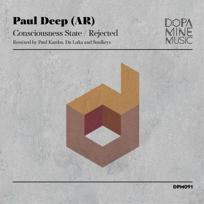 PAUL DEEP (AR) - Consciousness State (Remixed)