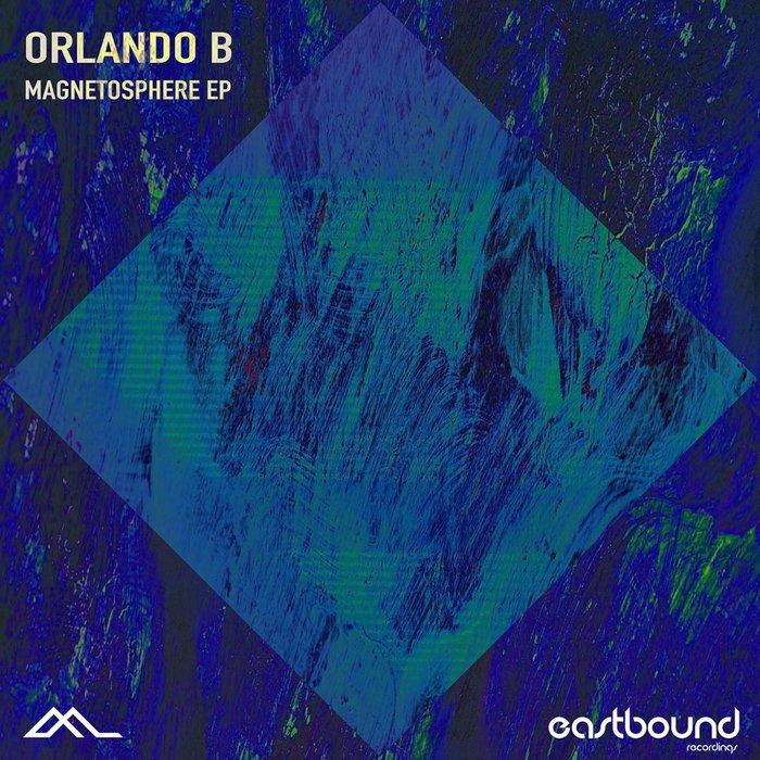ORLANDO B - Magnetosphere EP
