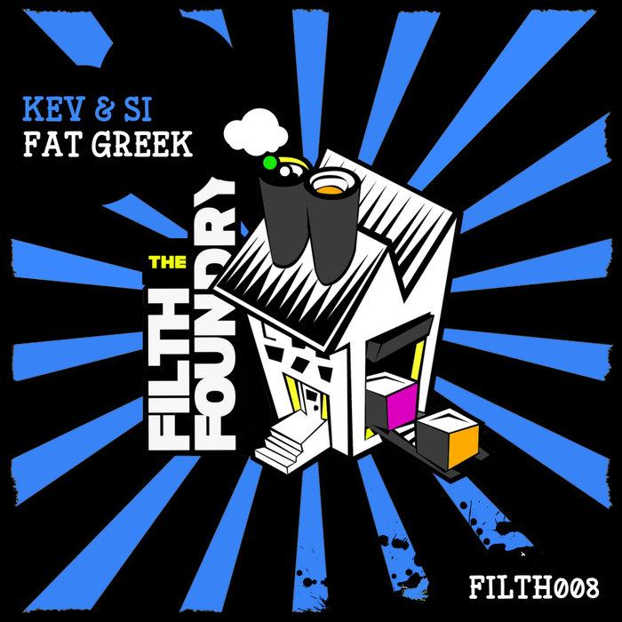 KEV & SI - Fat Greek
