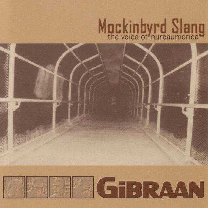 GIBRAAN - Mockinbyrd Slang: The Voice Of Nureaumerica