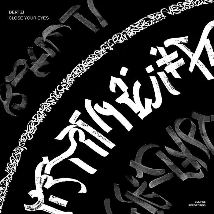 BERTZI - Close Your Eyes