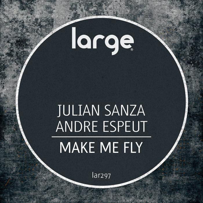 ANDRE ESPEUT & JULIAN SANZA - Make Me Fly