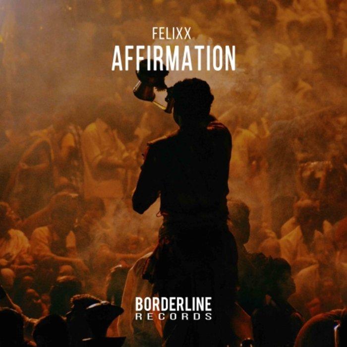 FELIXX - Affirmation