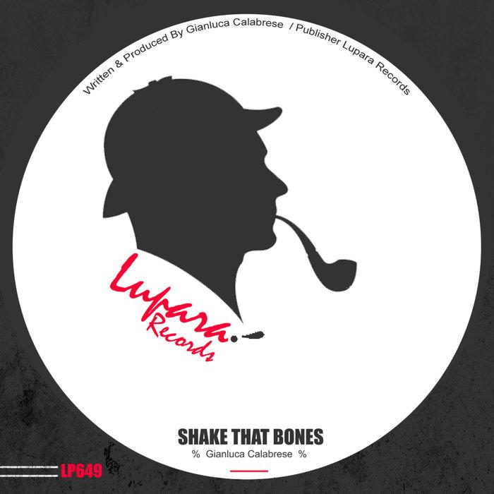 GIANLUCA CALABRESE - Shake That Bones