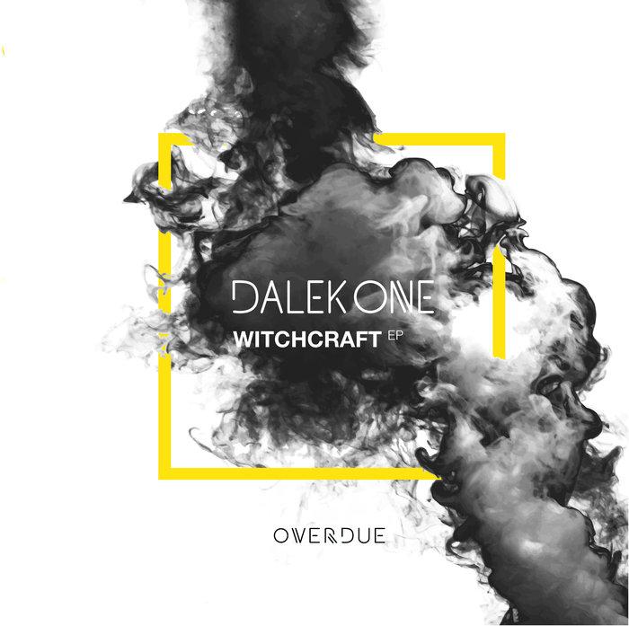 DALEK ONE - Witchcraft EP