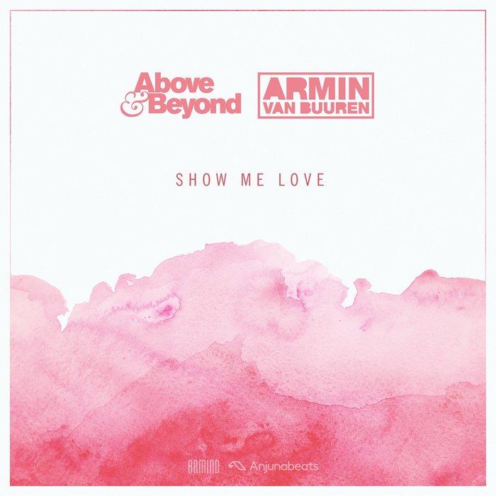 ABOVE & BEYOND vs ARMIN VAN BUUREN - Show Me Love