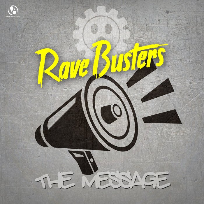 Rave Busters - The Message