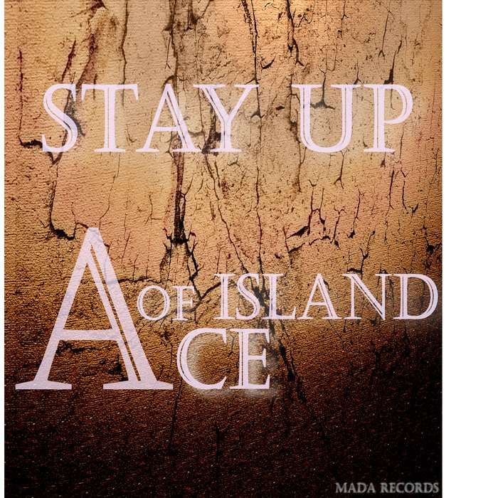 ACE OF ISLAND - Stay Up