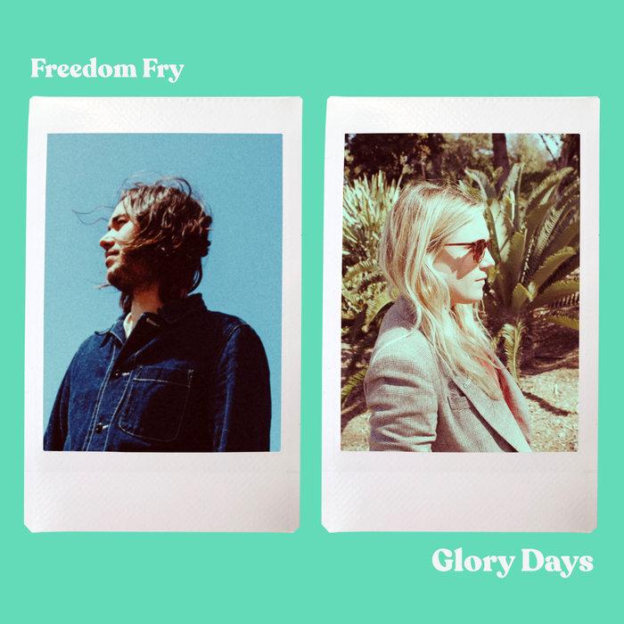 FREEDOM FRY - Glory Days