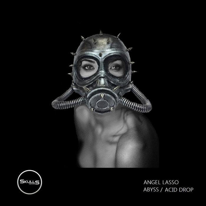 ANGEL LASSO - Abyss/Acid Drop