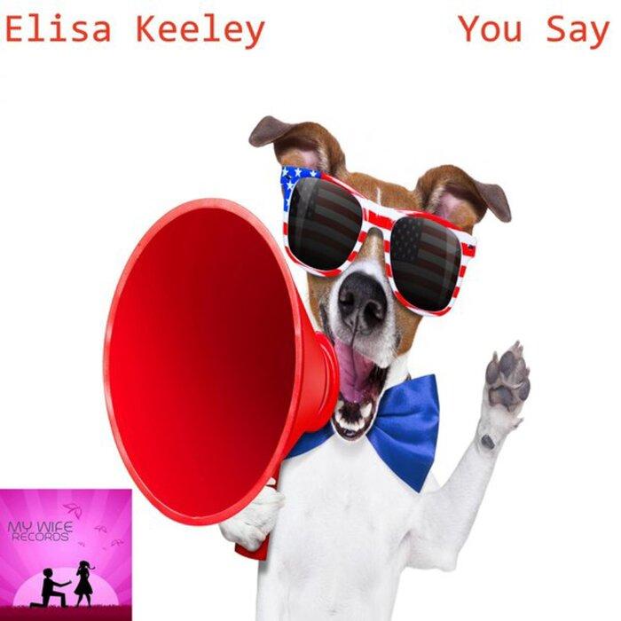 ELISA KEELEY - You Say
