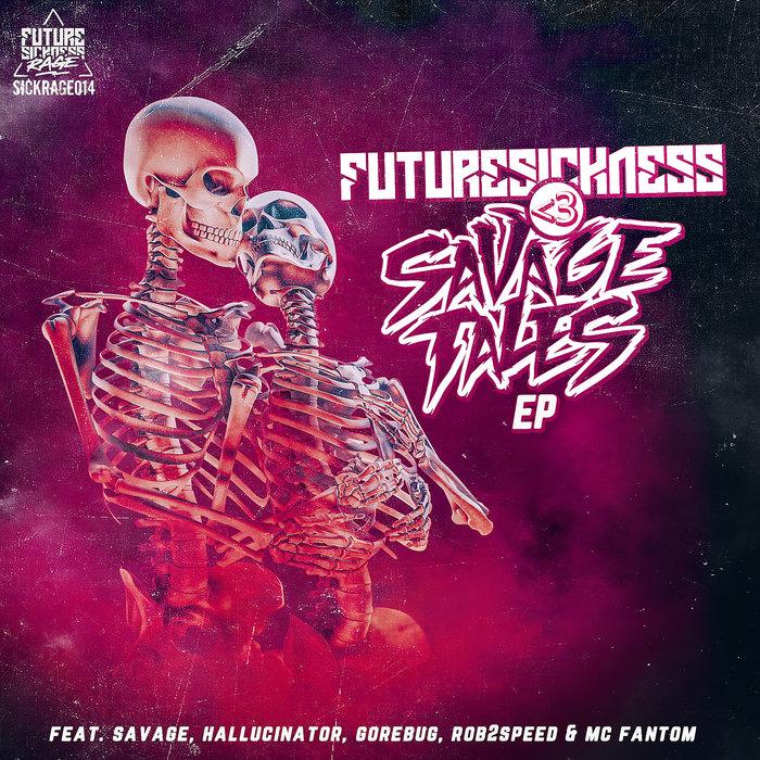 SAVAGE - Future Sickness <3 Savage Tales