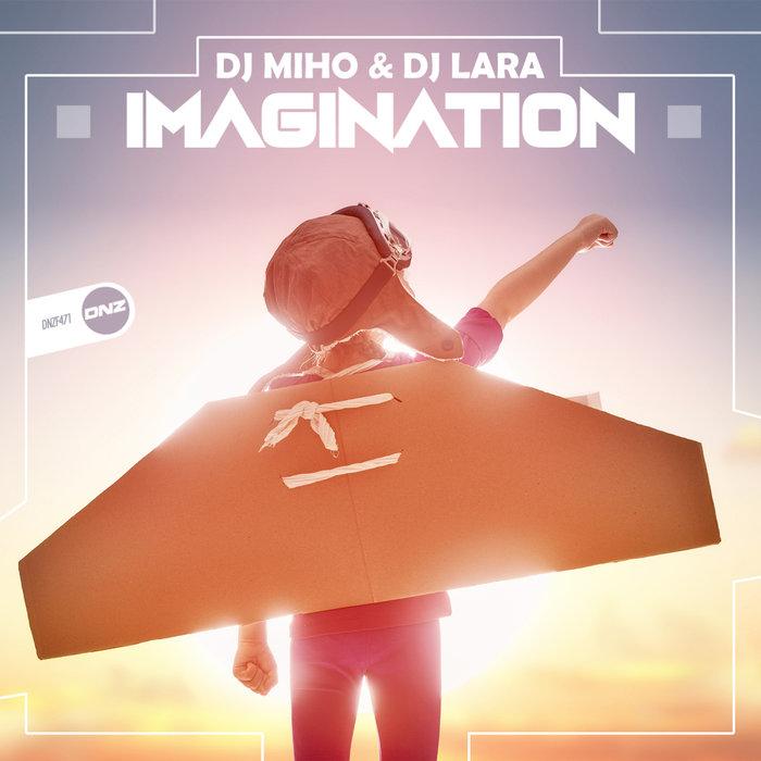 DJ MIHO & DJ LARA - Imagination