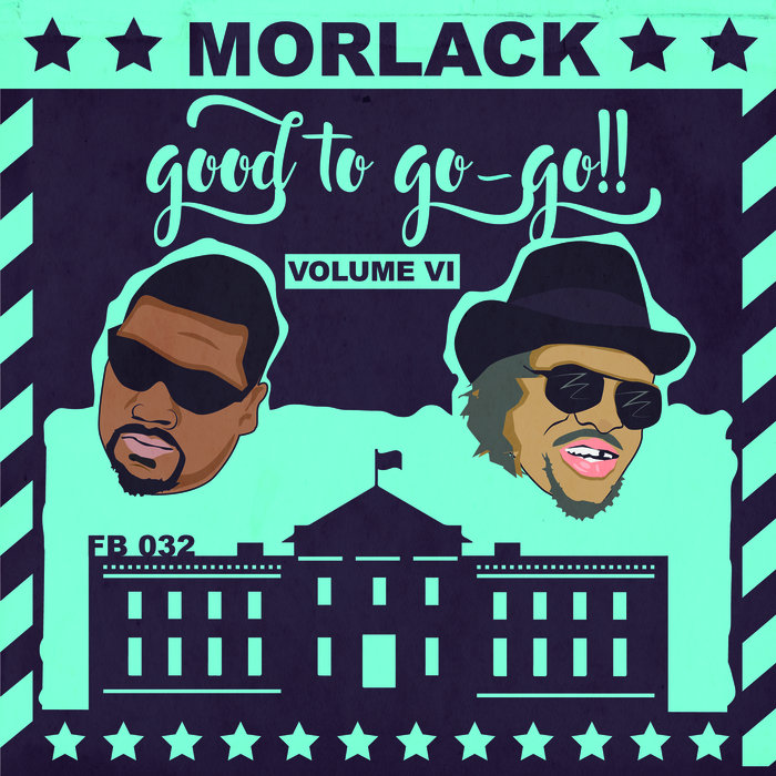 MORLACK - Good To Go-Go Vol VI