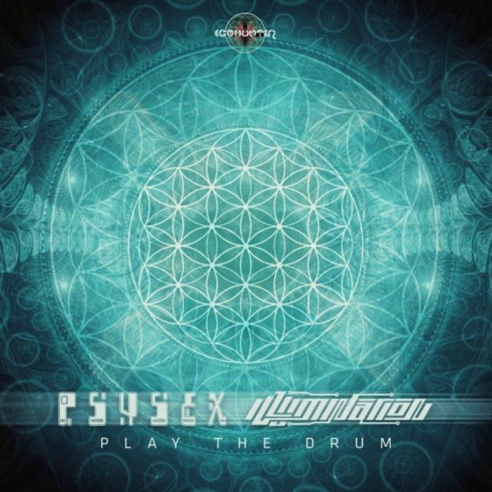 PSYSEX/ILLUMINATION - Play The Drum