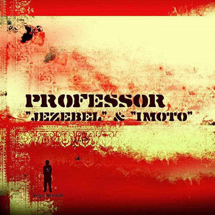 PROFESSOR - Jezebel & Imoto
