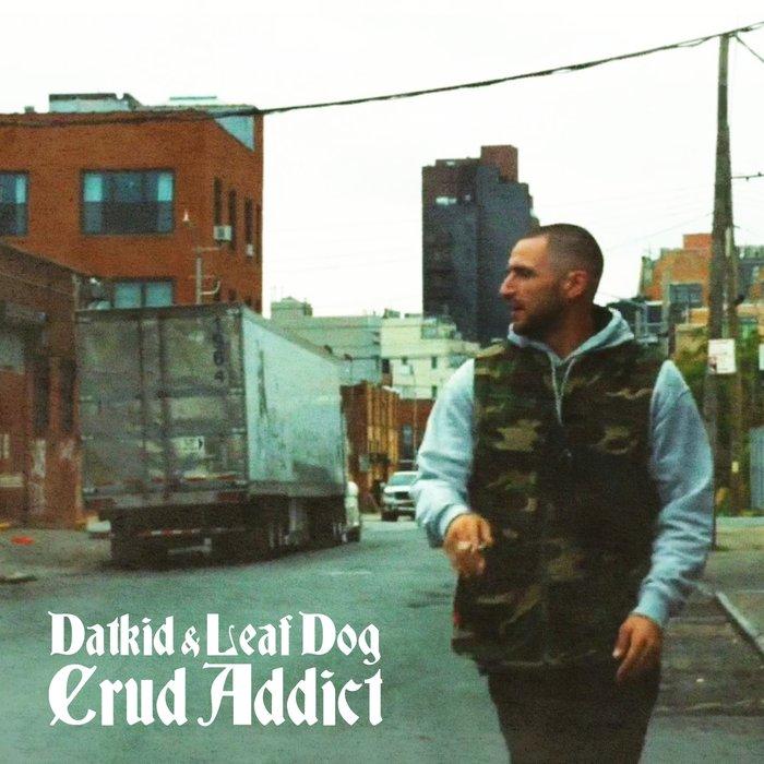 DATKID/LEAF DOG - Crud Addict