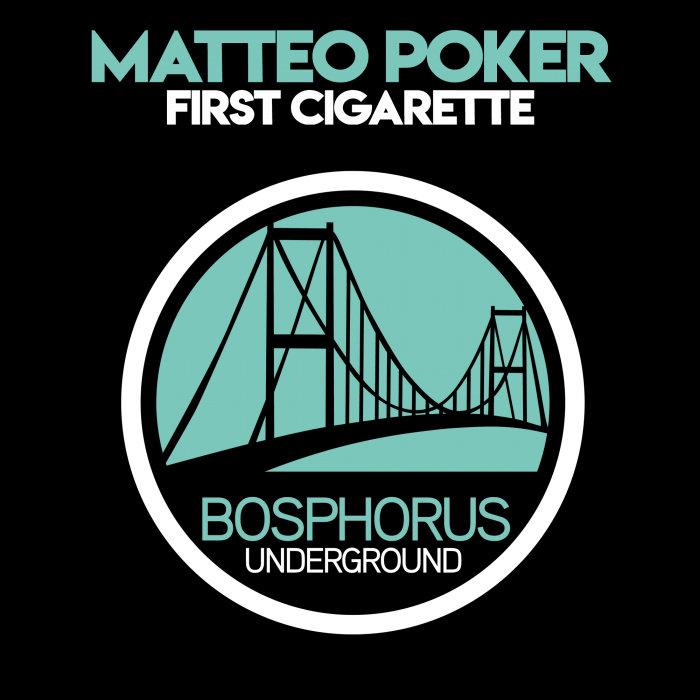 MATTEO POKER - First Cigarette
