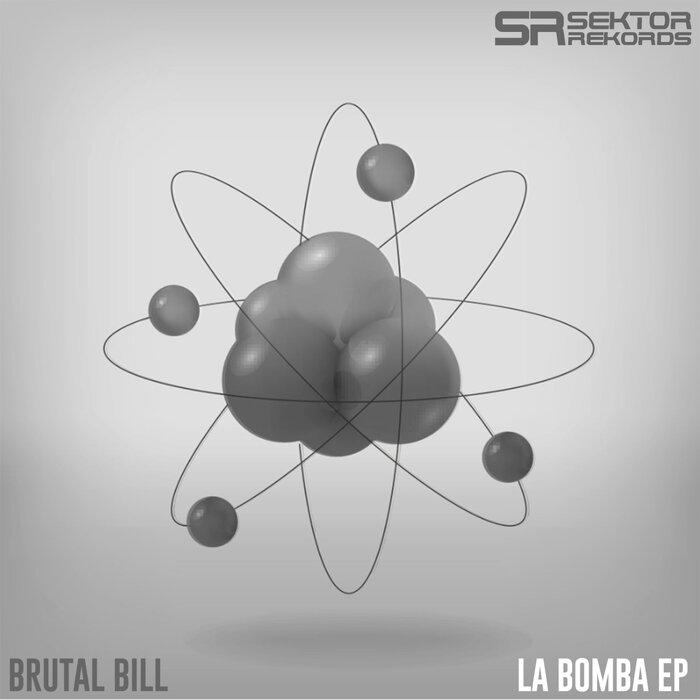 BRUTAL BILL - La Bomba EP