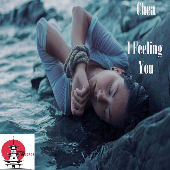 CHEA - I Feeling You