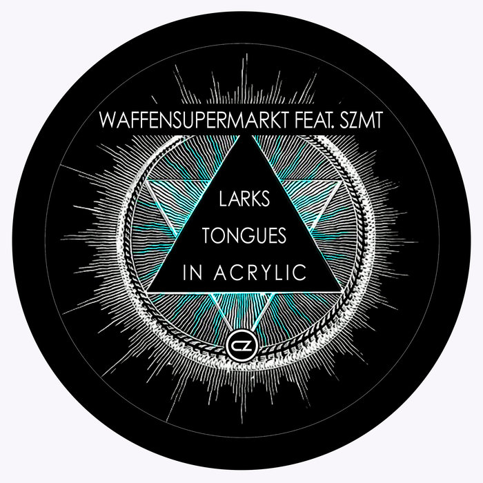 WAFFENSUPERMARKT feat SZMT - Larks Tongues In Acrylic