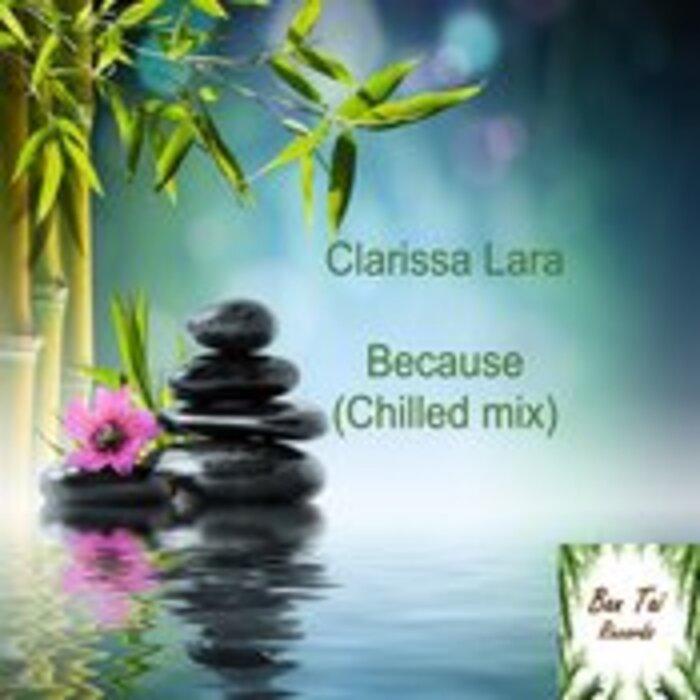 CLARISSA LARA - Because (Chilled Mix)