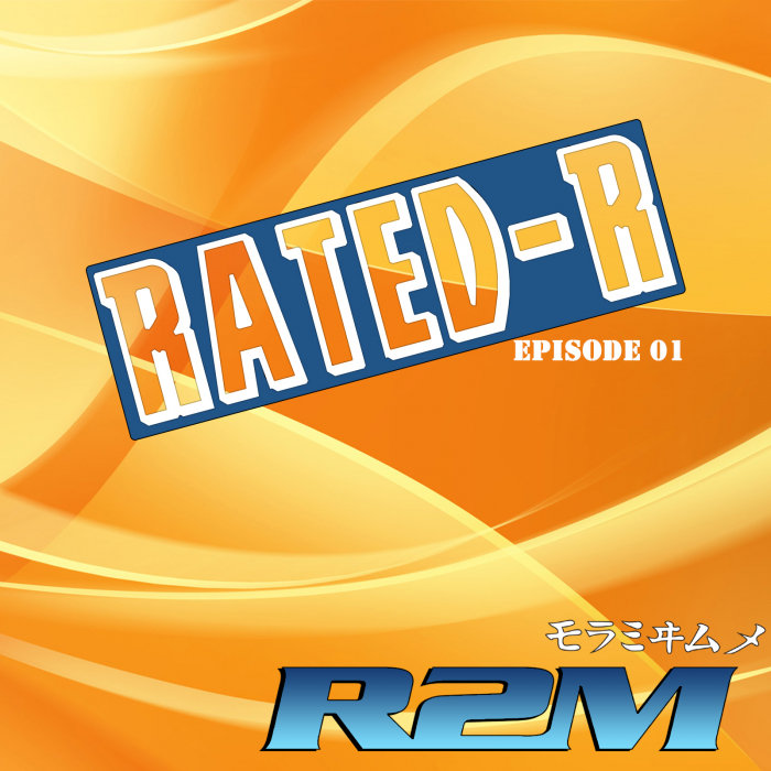 R2M - Rated-R Episode 01