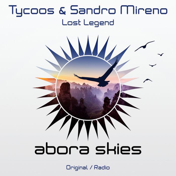TYCOOS & SANDRO MIRENO - Lost Legend