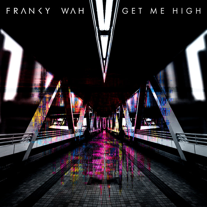 FRANKY WAH - Get Me High