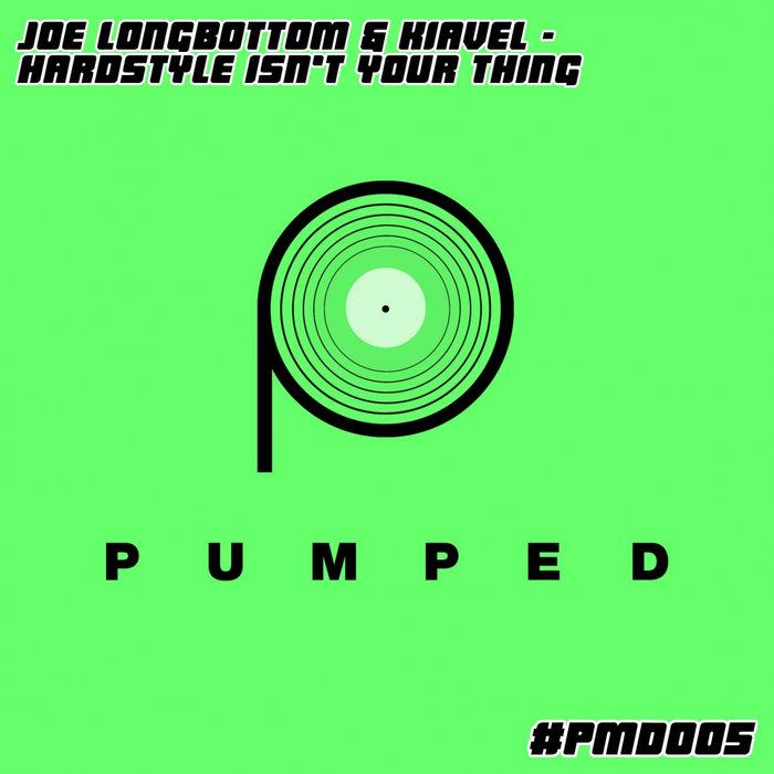 JOE LONGBOTTOM & KIAVEL - Hardstyle Isn't Your Thing