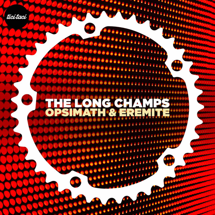 THE LONG CHAMPS - Opsimath & Eremite