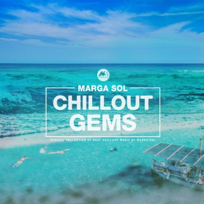MARGA SOL - Chillout Gems (Best Of Chillout Music By Marga Sol)