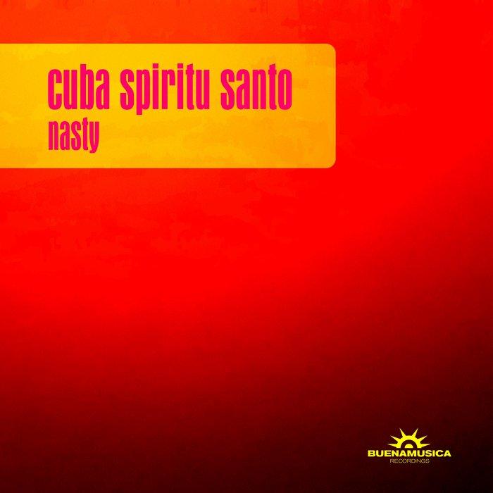 CUBA SPIRITU SANTO - Nasty