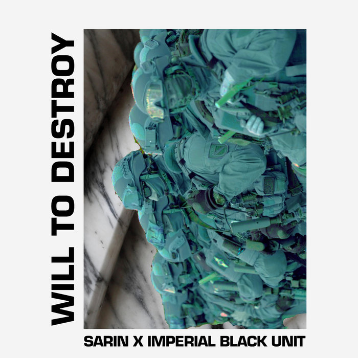SARIN/IMPERIAL BLACK UNIT - Will To Destroy