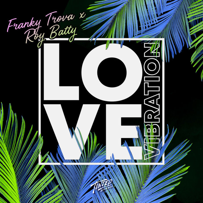 FRANKY TROVA & ROY BATTY - Love Vibration