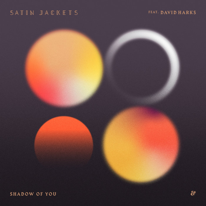 SATIN JACKETS feat DAVID HARKS - Shadow Of You