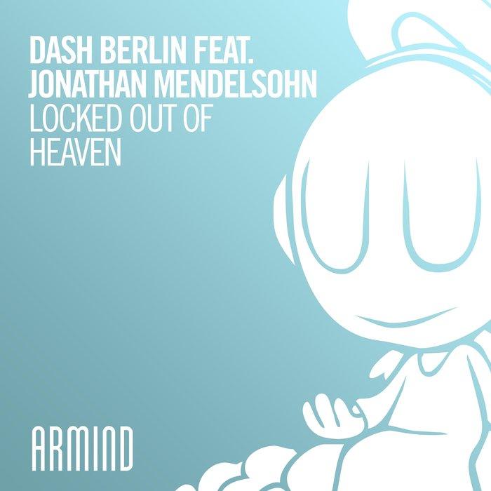 DASH BERLIN feat JONATHAN MENDELSOHN - Locked Out Of Heaven