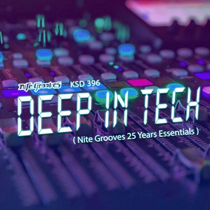 VARIOUS - Deep In Tech (Nite Grooves 25 Years Essentials)