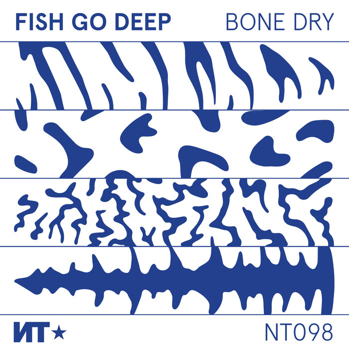 FISH GO DEEP - Bone Dry EP