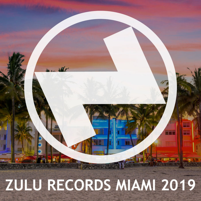 VARIOUS - Zulu Records Miami 2019