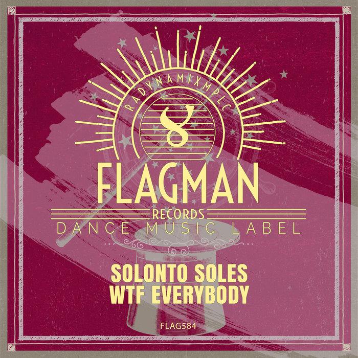SOLONTO SOLES - WTF Everybody