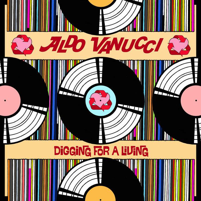 ALDO VANUCCI - Digging For A Living