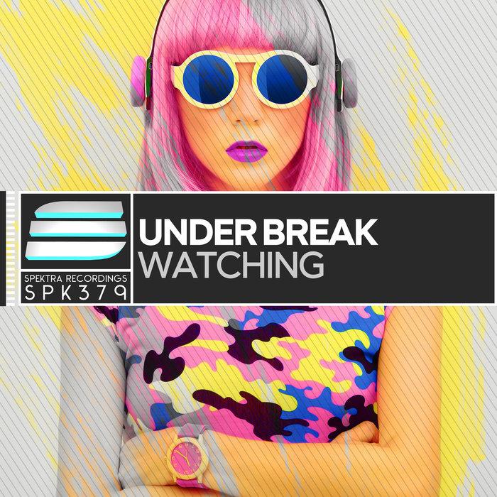 UNDER BREAK - Watching