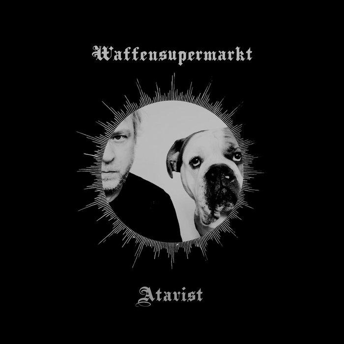 WAFFENSUPERMARKT - Atavist