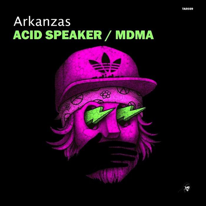 ARKANZAS - Acid Speaker/MDMA