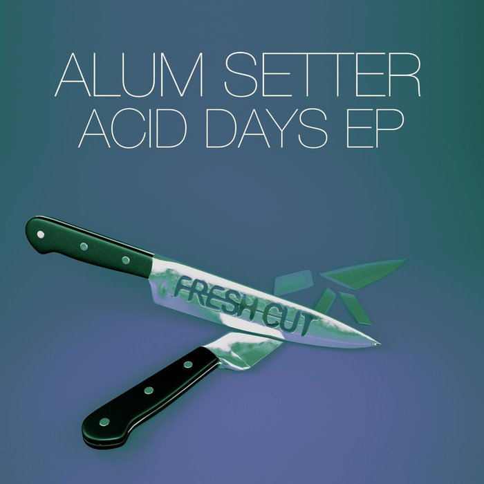 ALUM SETTER - Acid Days