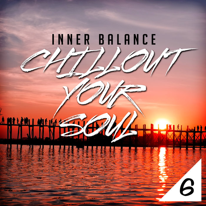 VARIOUS - Inner Balance/Chillout Your Soul 6