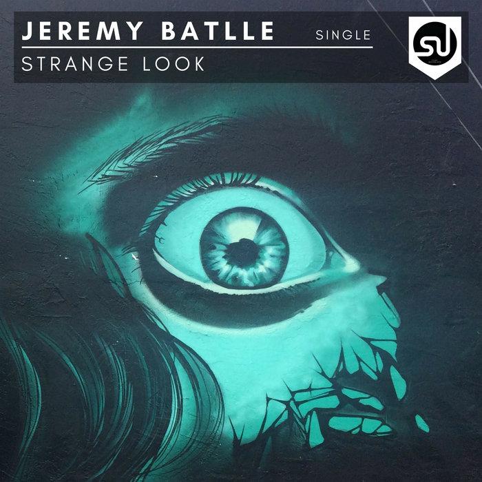 JEREMY BATLLE - Strange Look